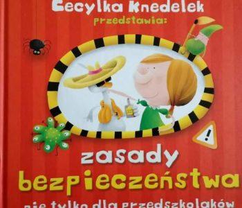 Cecylia Knedelek przedstawia: zasady bezpieczeństwa nie tylko dla przedszkolaków. Recenzja