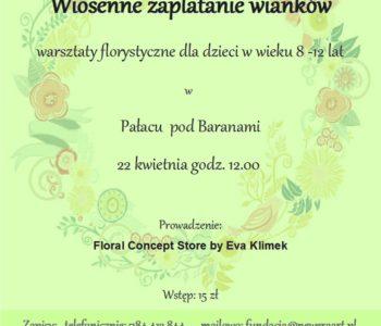 Wiosenne zaplatanie wianków - warsztaty florystyczne w Pałacu pod Baranami