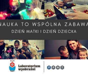 Dzień Matki i Dziecka w Laboratorium Wyobraźni