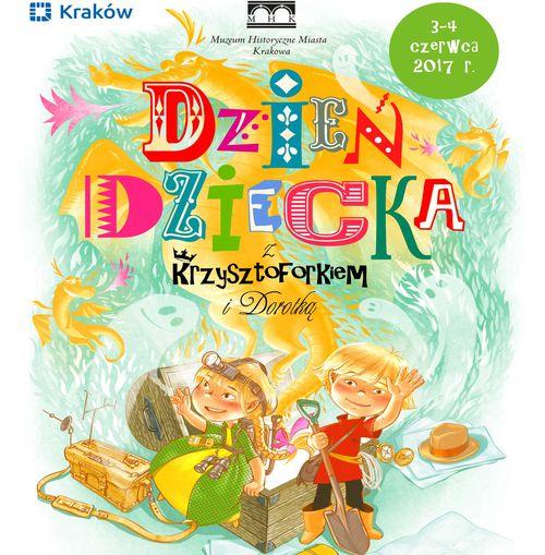 Muzeum Historyczne Miasta Krakowa zaprasza na Dzień Dziecka
