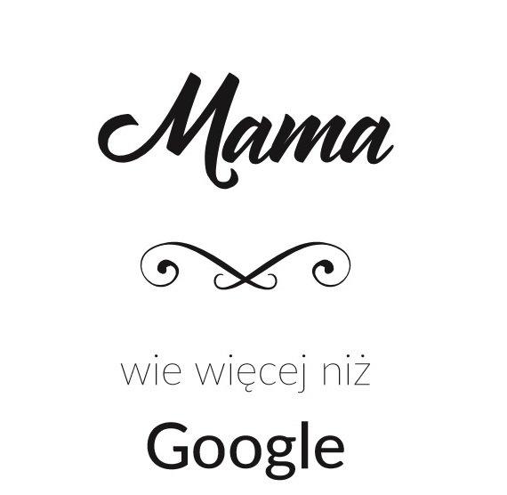 plakat dla mamy mama wie więcej niż google