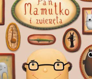 Pan Mamutko i zwierzęta. Paweł Beręsewicz. Recenzja