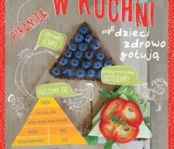 Piramida w kuchni, czyli dzieci zdrowo gotują. Recenzja