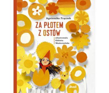 za płotem z ostów książka dla Dzieci Agnieszki Frączek