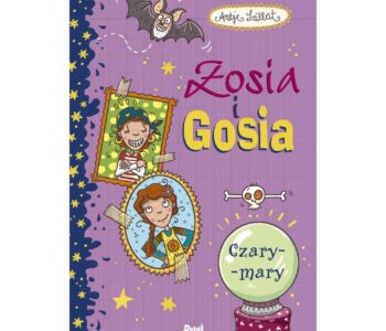 Zosia i Gosia czary mary, książki dla dzieci o bliźniaczkach