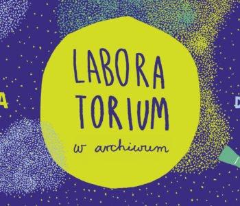 http://miastodzieci.pl/wydarzenia/czerwiec-dla-dzieciakowLaboratorium w Archiwum w Cricotece