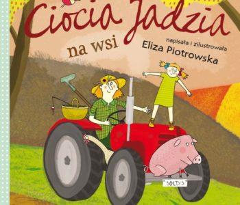Ciocia Jadzia na wsi, nowy tytuł serii książek dla dzieci