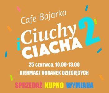 Ciuchy i ciacha 2 w Cafe Bajarka – kiermasz ubranek dziecięcych