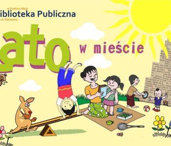 latow miescie 2017 biblioteka publiczna miasta stołecznego Warszawy w dzielnicy Wola
