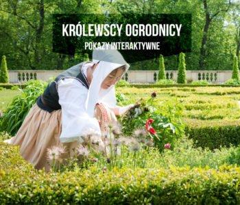 Królewscy ogrodnicy | pokazy interaktywne w parku wilanowskim