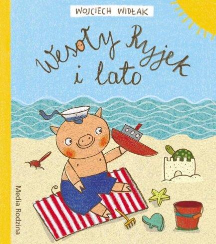Wesoły Ryjek i lato, książka dla dzieci na wakacje