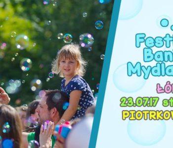Festiwal Baniek Mydlanych w Łodzi