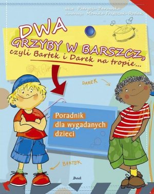 Dwa grzyby w barszcz książka dla dzieci recenzja