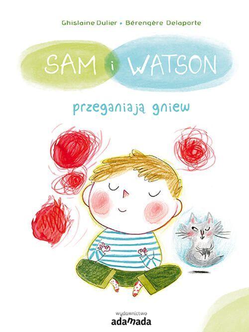 Sam i Watson przeganiają gniew recenzja książek dla dzieci