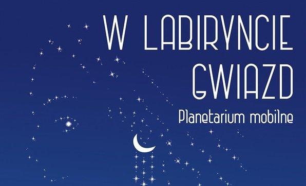 w labiryncie gwiazd planetarium 2017