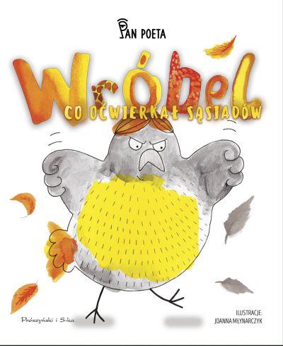 Wróbel co oćwierkał sąsiadów Pan Poeta książka dla dzieci