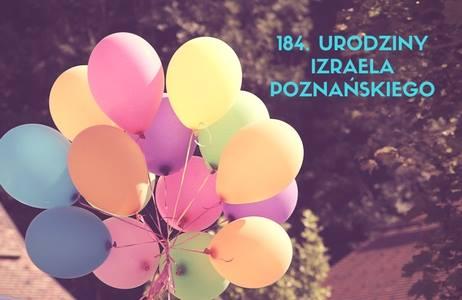 184. urodziny Izraela Poznańskiego