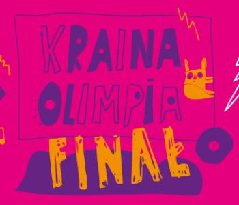Wielki Finał Krainy Olimpia 2017 – spektakl, piknik i koncert