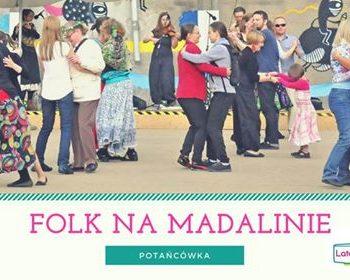 Folk na Madalinie - potańcówka