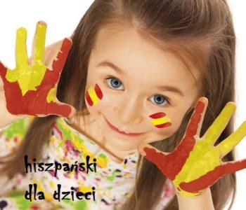 Język hiszpański dla dzieci od 2 roku życia – zapraszamy na darmowe lekcje pokazowe