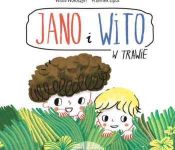 Jano i Wito. W trawie. Książka dla małych dzieci
