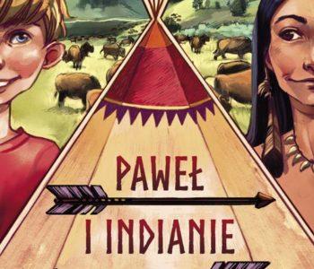 Paweł i Indianie, książka dla chłopców