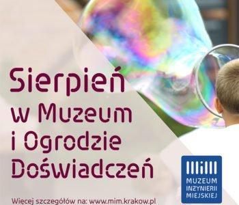 Edukacyjny sierpień w Muzeum Inżynierii Miejskiej i Ogrodzie Doświadczeń