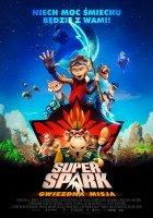 Super Spark Multikino Super Spark: Gwiezdna misja