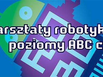 Warsztaty Robotyki (poziomy ABC cz.1)