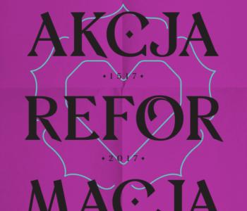 Akcja: Reformacja. XII Weekend z Historią na Trakcie Królewsko-Cesarskim
