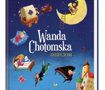 Wanda Chotomska dzieciom książka