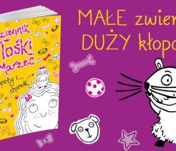 Dziennik Tośki Marzec książka dla dzieci o zwierzętach