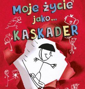 Moje życie jako kaskader książka dla dzieci