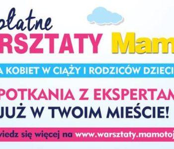 Bezpłatne warsztaty dla rodziców Mamo to ja w 25 polskich miastach