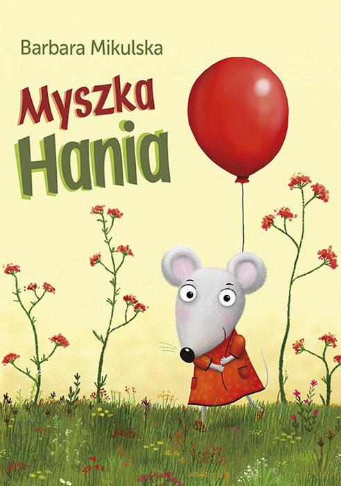 Myzka Hania recenzja książki dla dzieci