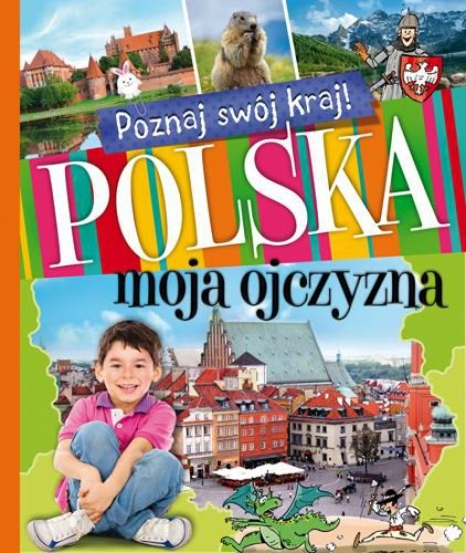 Polska Poznaj swój kraj, książka dla dzieci