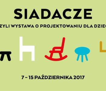 SIADACZE – warsztaty i wystawa w Warszawie