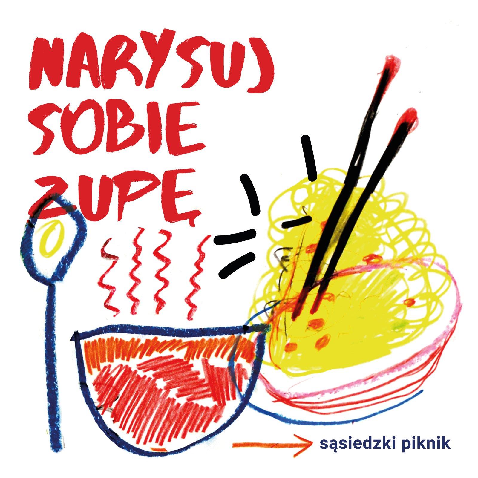 Niedzielny Poranek i sąsiedzki piknik we WRO: Narysuj sobie zupę!