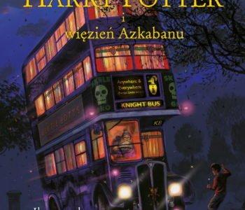 Harry Potter i Więzień Azkabanu książka wydanie 2017