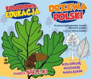 Kolorowa edukacja. Drzewa Polski – kolejna kolorowanka serii edukacyjnej