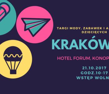 Kraków ŁAŁ, czyli krakowskie targi mody, akcesoriów i zabawek dziecięcych