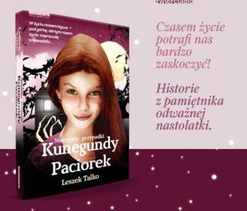 iezwykłe przypadki Kunegundy Paciorek - nowa książka nie tylko dla nastolatków.