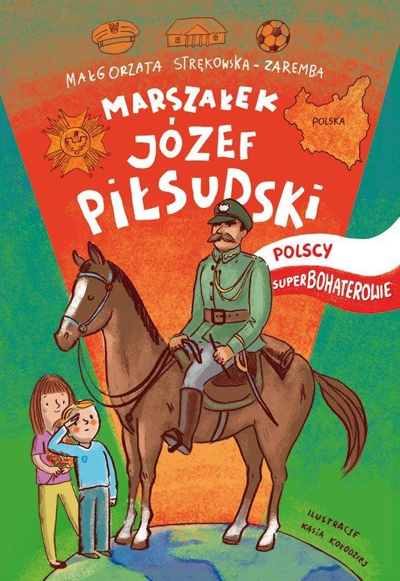 Marszałek Józef Piłsudski Książka Dla Dzieci Z Serii