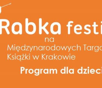Rabka Festival na Targach w Krakowie – spotkania dla dorosłych i dzieci. Zapisy