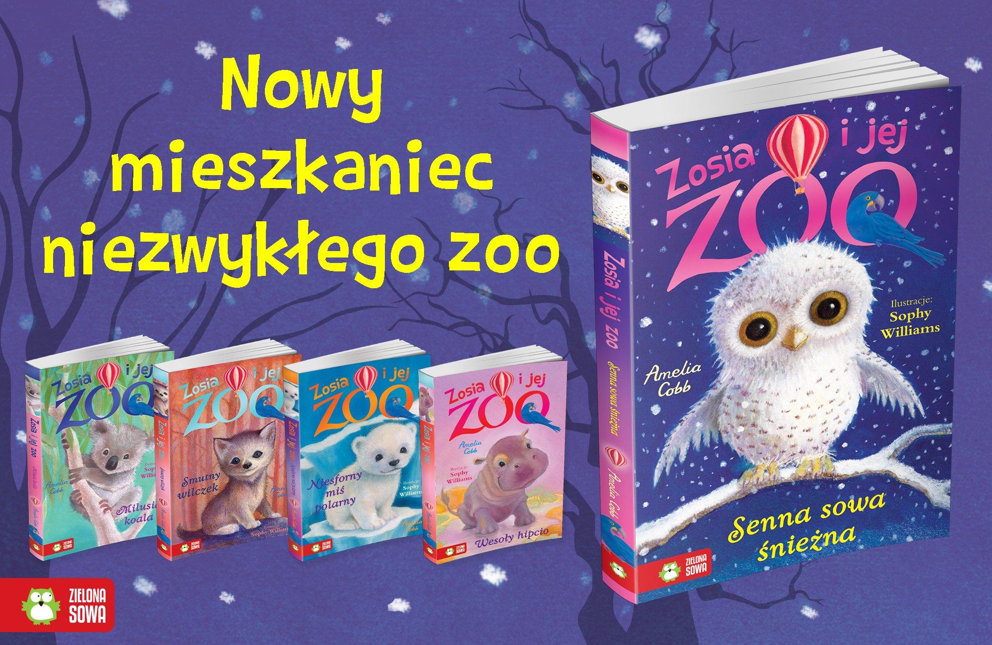 Senna sowa śniezna, Zosia i jej Zoo książka dla dzieci