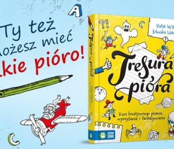 Tresura pióra – pierwszy kurs kreatywnego pisania dla dzieci!