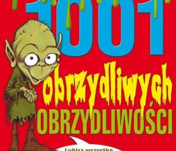 1001 obrzydliwych obrzydliwości. Nowe wydanie!