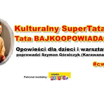 Kulturalny SuperTata - Tata Bajkoopowiadacz
