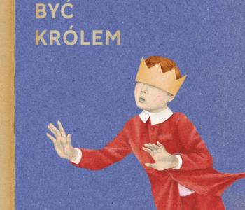 Zabawy z książką. Jak ciężko być królem
