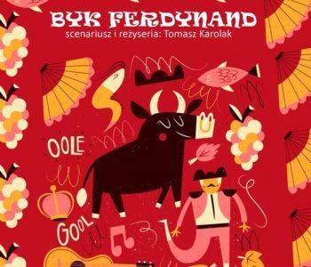 """""""Byk Ferdynand"""" - premiera bajki dla dzieci w Teatrze IMKA w reżyserii Tomasza Karolaka."""